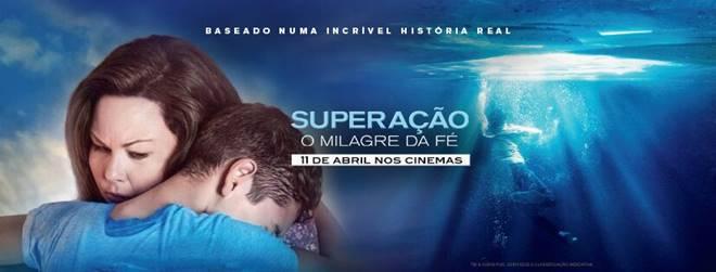 Superação- O Milagre da Fé estréia dia 11 de abril nos cinemas do Brasil