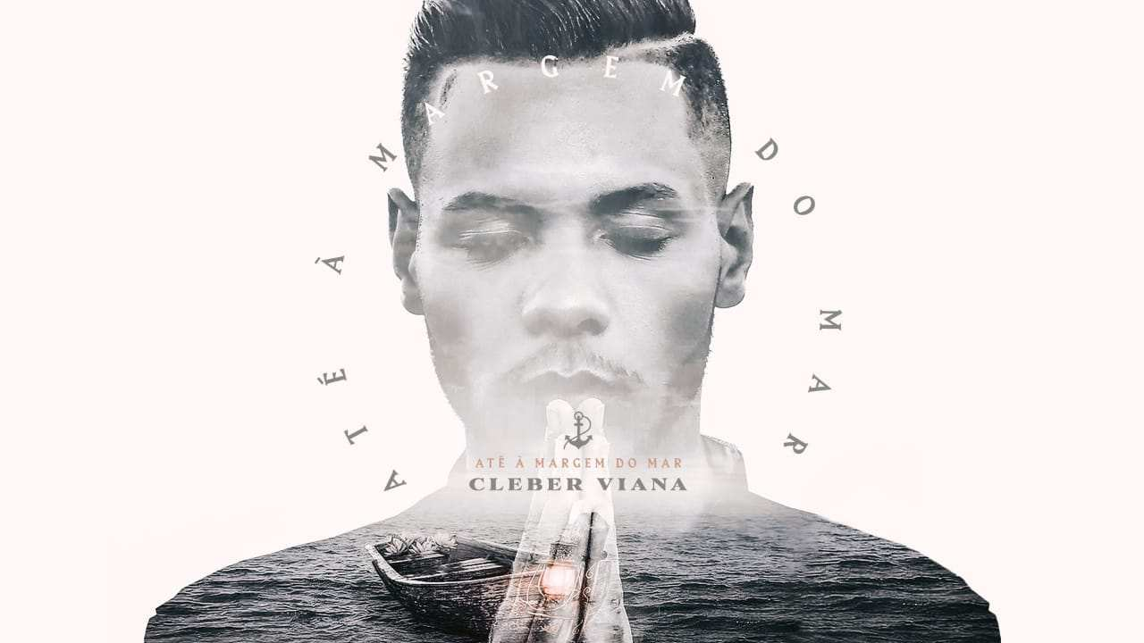 "Cleber Viana lança clipe do single ""Até a Margem do Mar"""